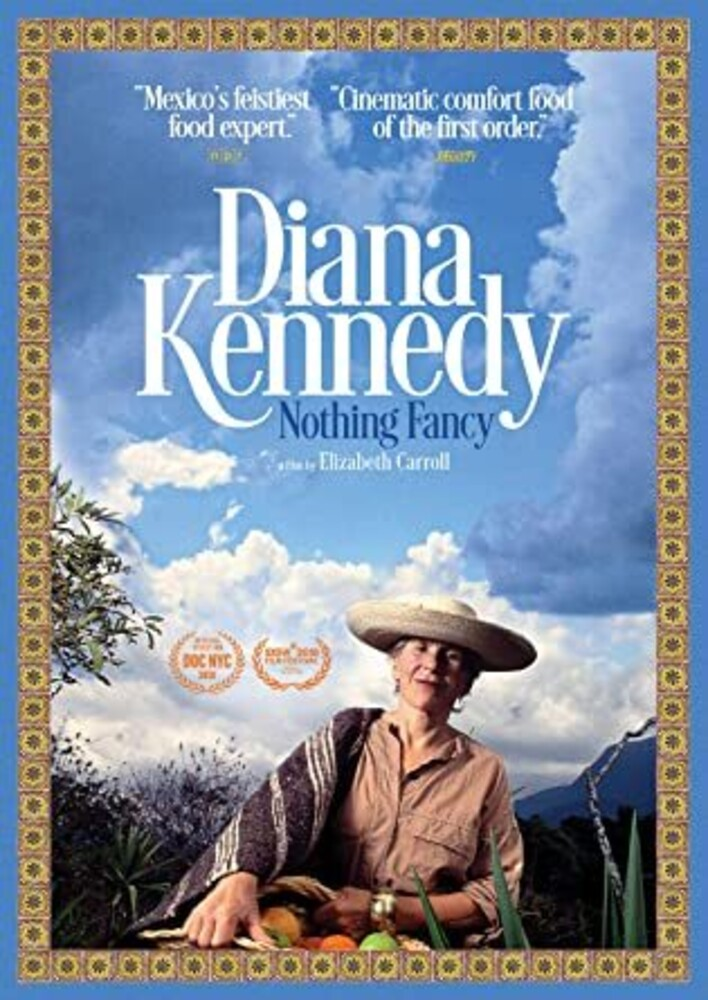 - Diana Kennedy: Nothing Fancy