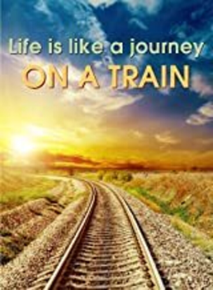 - Life Is Like A Journey On A Train / (Mod)