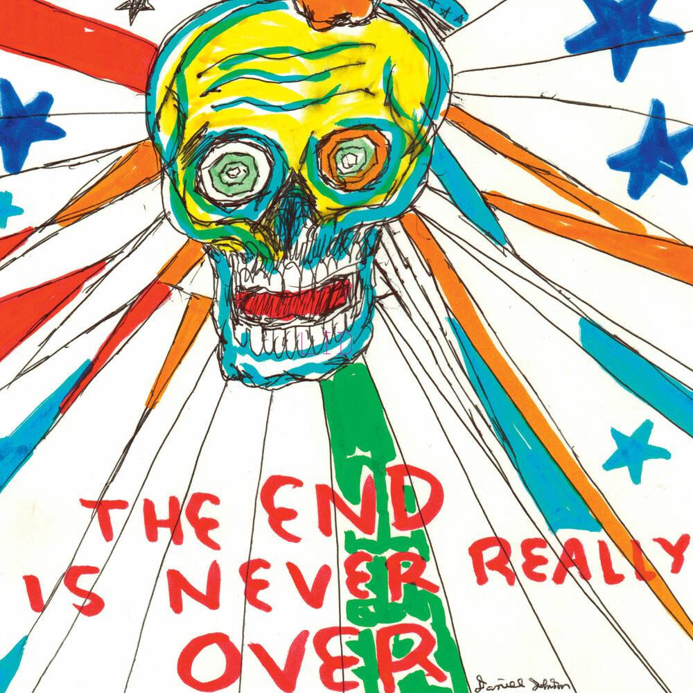 Daniel Johnston - End Is Never Really Over