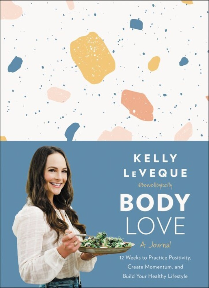- Body Love: A Journal: 12 Weeks to Practice Positivity, CreateMomentum, and Build Your Healthy Lifestyle