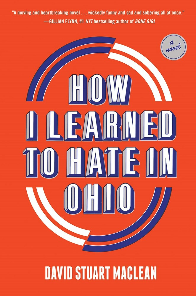 Maclean, David Stuart - How I Learned to Hate in Ohio: A Novel