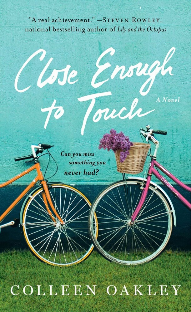 - Close Enough to Touch: A Novel