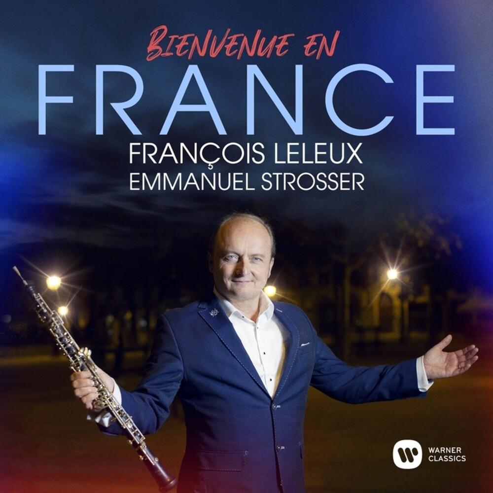 François Leleux - Bienvenue En France [Digipak]