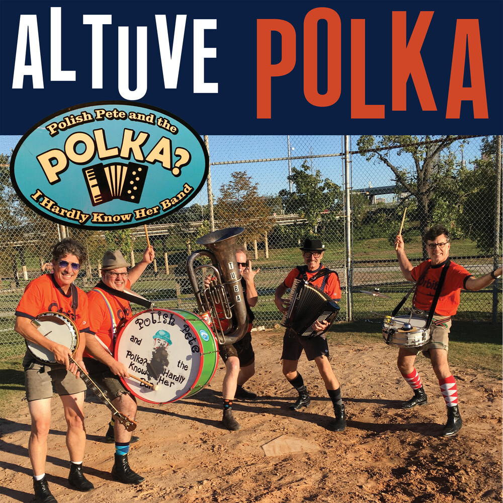 Polish Pete & The Polka Dot / I Hardly Know Her - Altuve Polka
