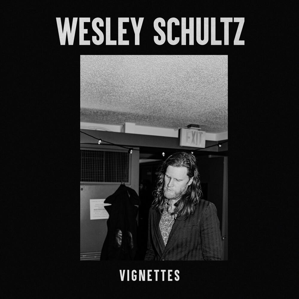 Wesley Schultz - Vignettes