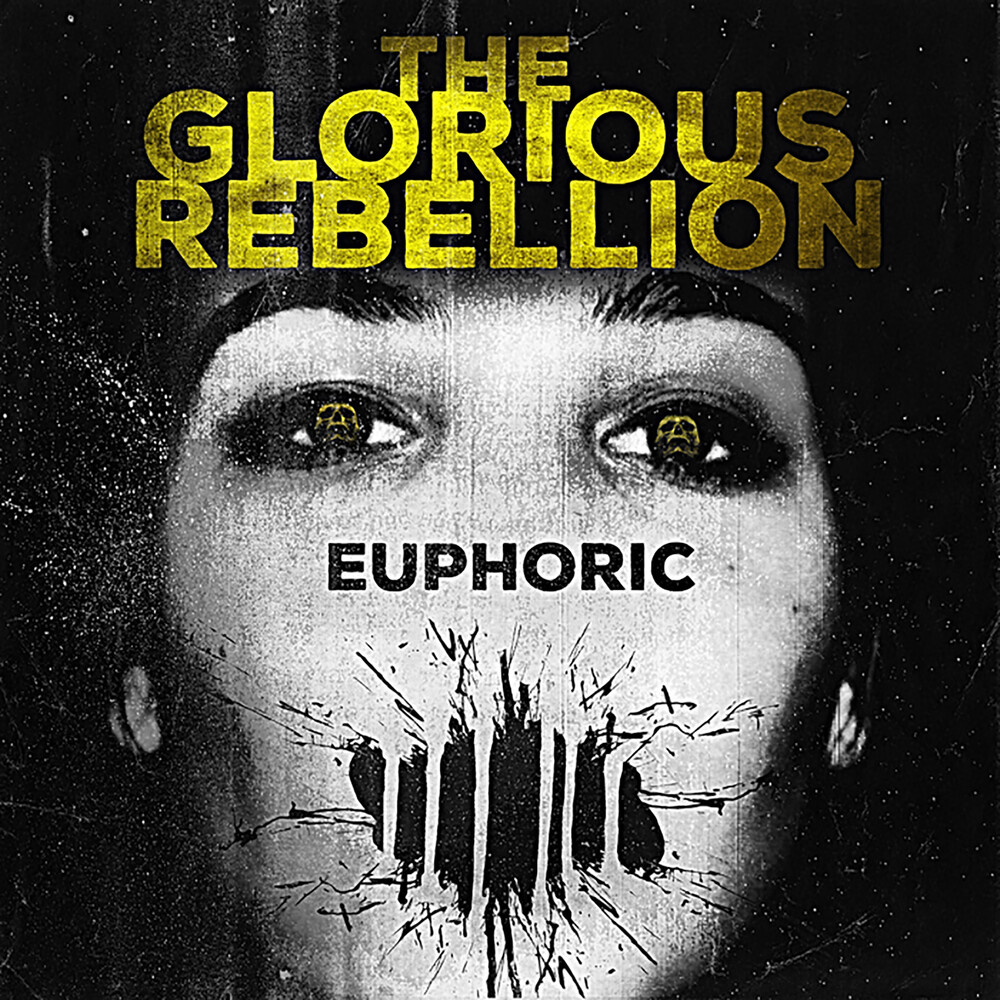 Glorious Rebellion - Euphoric [Limited Edition]
