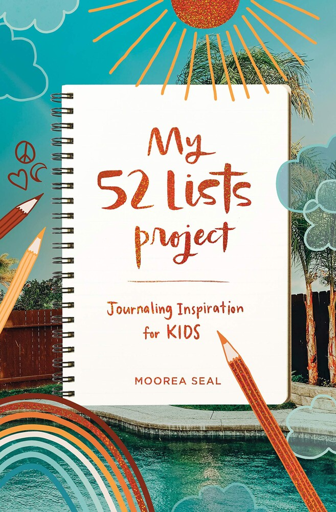 Seal, Moorea - 52 Lists for Kids: My Weekly Journal