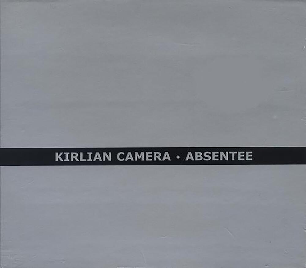 Kirlian Camera - Absentee