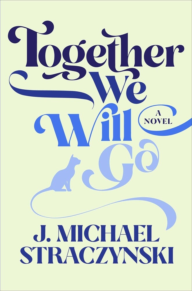 Straczynski, J Michael - Together We Will Go: A Novel
