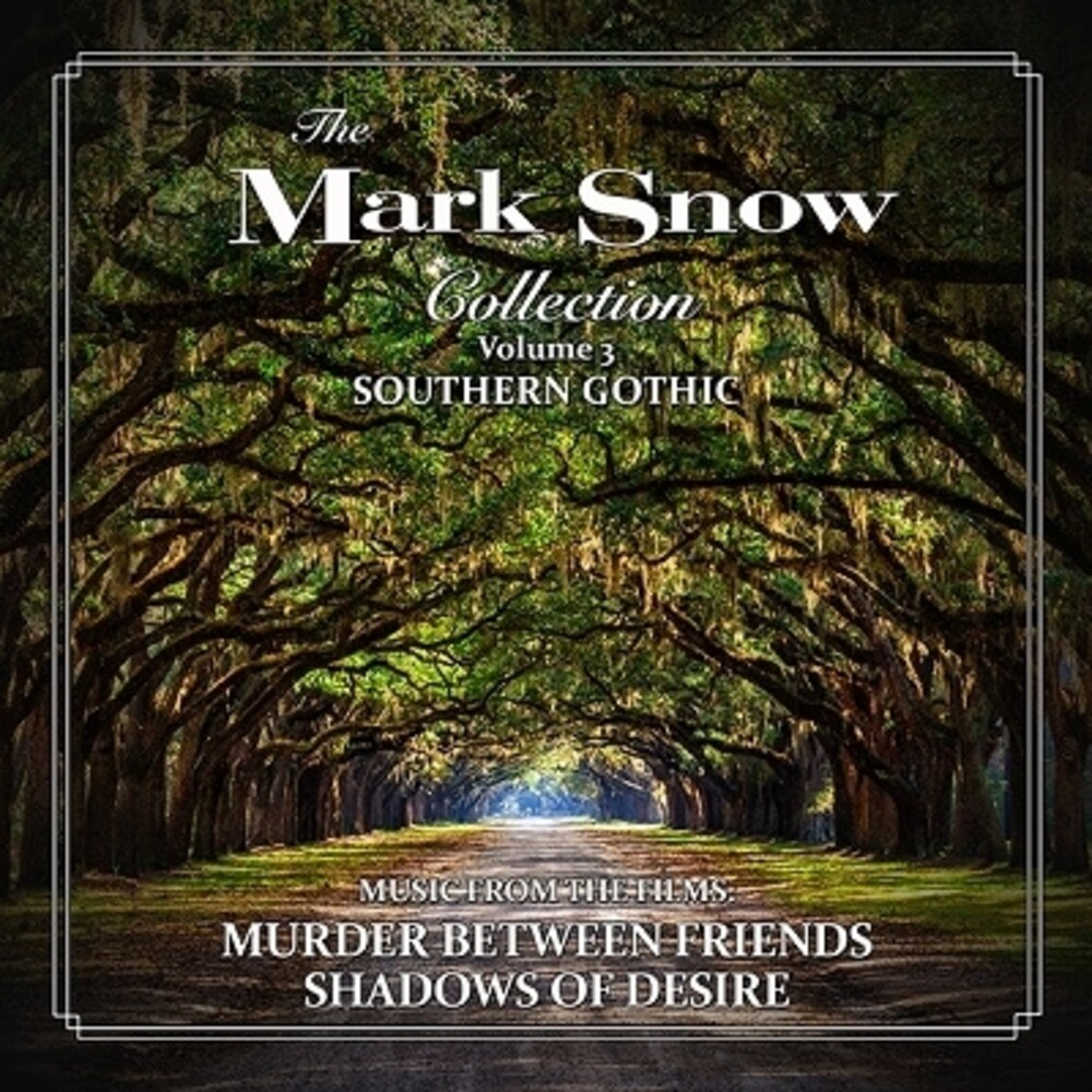 Mark Snow  (Ita) - Mark Snow Collection: Vol 3 - Southern Gothic