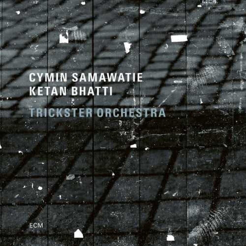 Cymin Samawatie/Ketan Bhatti/Trickster Orchestra - Trickster Orchestra