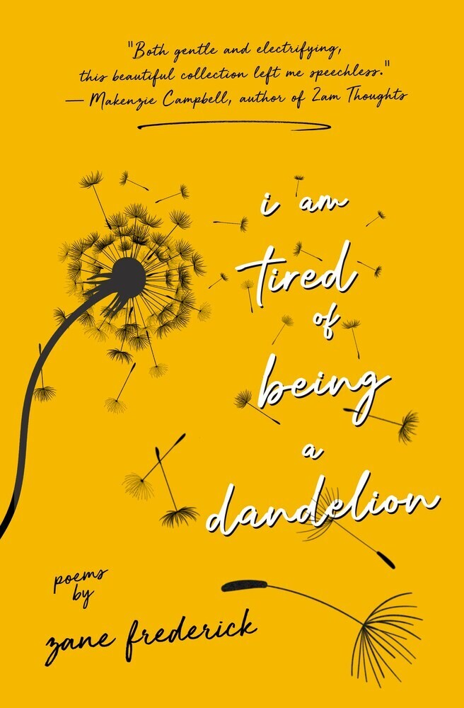 Zane Frederick - I Am Tired Of Being A Dandelion (Ppbk)