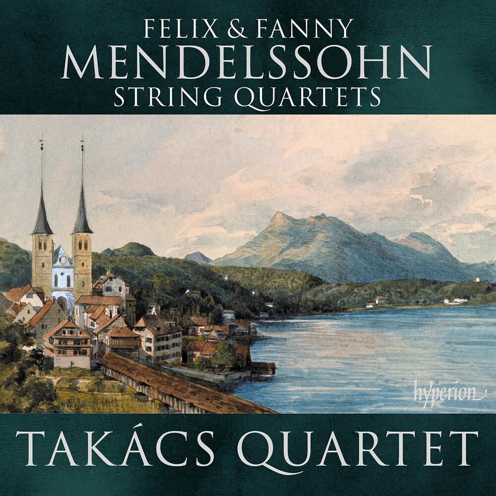 Takacs Quartet - Mendelssohn & Mendelssohn: String Quartets