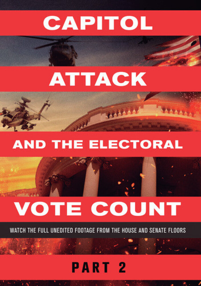 Capitol Attack & the Electoral Vote Count Part 2 - Capitol Attack And The Electoral Vote Count Part 2