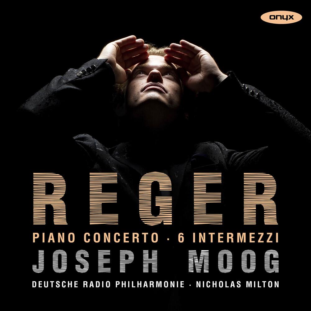 Joseph Moog - Reger: Piano Concerto 6 Intermezzi