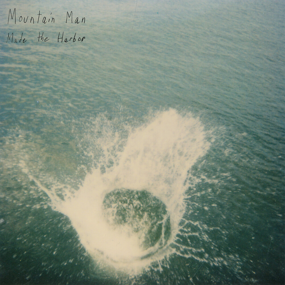 Mountain Man - Made the Harbor (10 Year Anniversary Edition)
