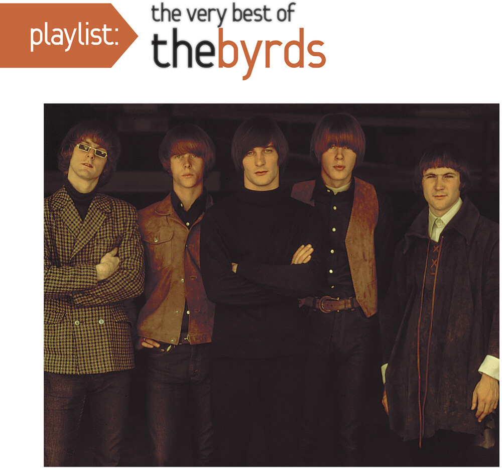 Byrds - Playlist: The Best Of The Byrds