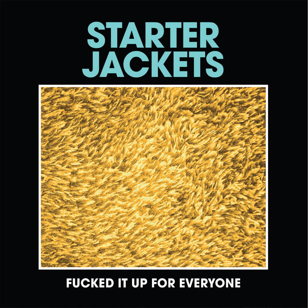 Starter Jackets - Fucked It Up For Everyone