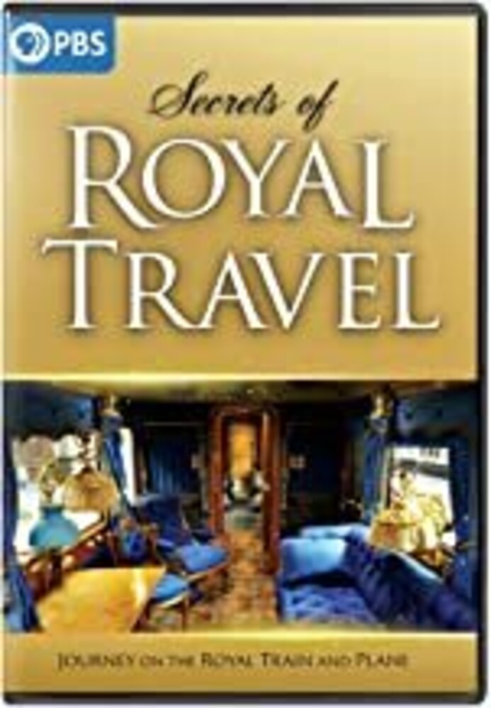 Secrets of Royal Travel - Secrets Of Royal Travel