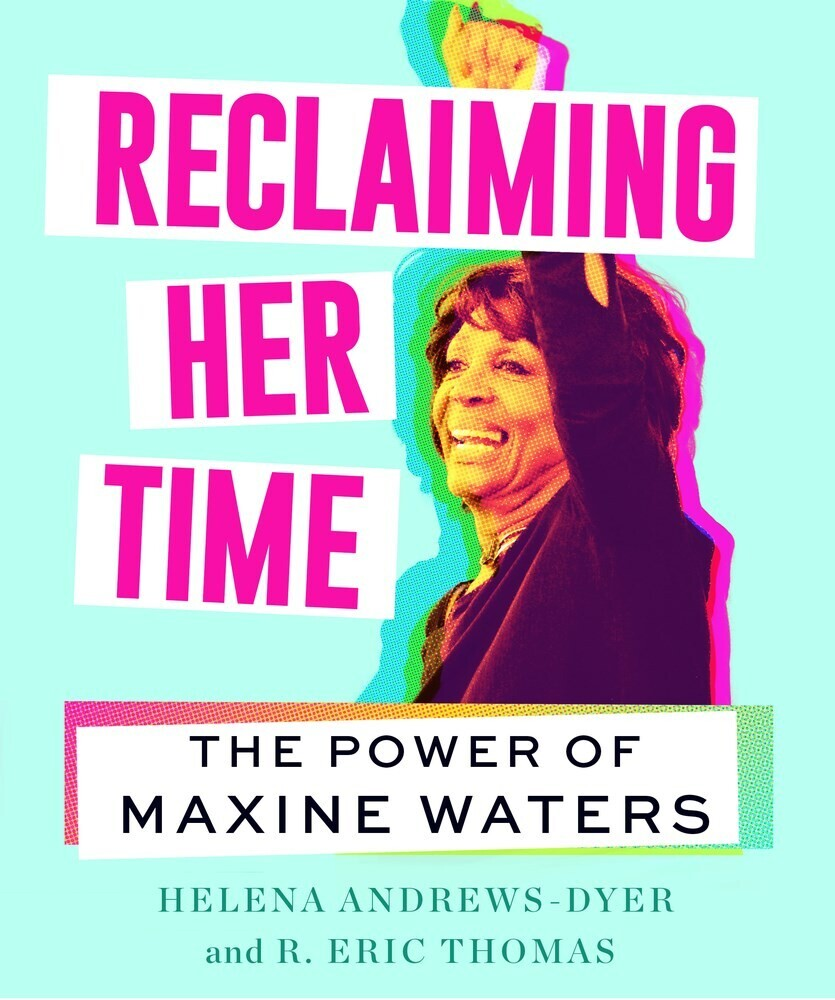 - Reclaiming Her Time : The Power of Maxine Waters