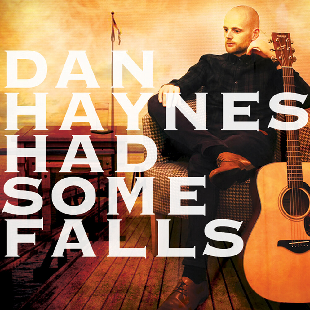 Dan Haynes - Had Some Falls