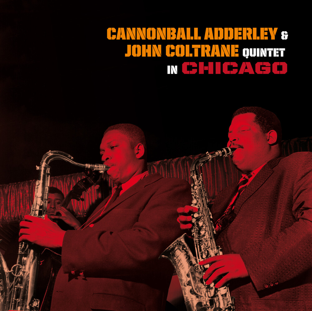Cannonball Adderley - Quintet In Chicago [180-Gram Colored Vinyl With Bonus Tracks]