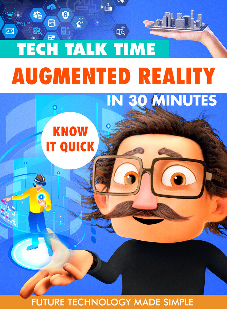 Tech Talk Time: Augmented Reality in 30 Minutes - Tech Talk Time: Augmented Reality In 30 Minutes