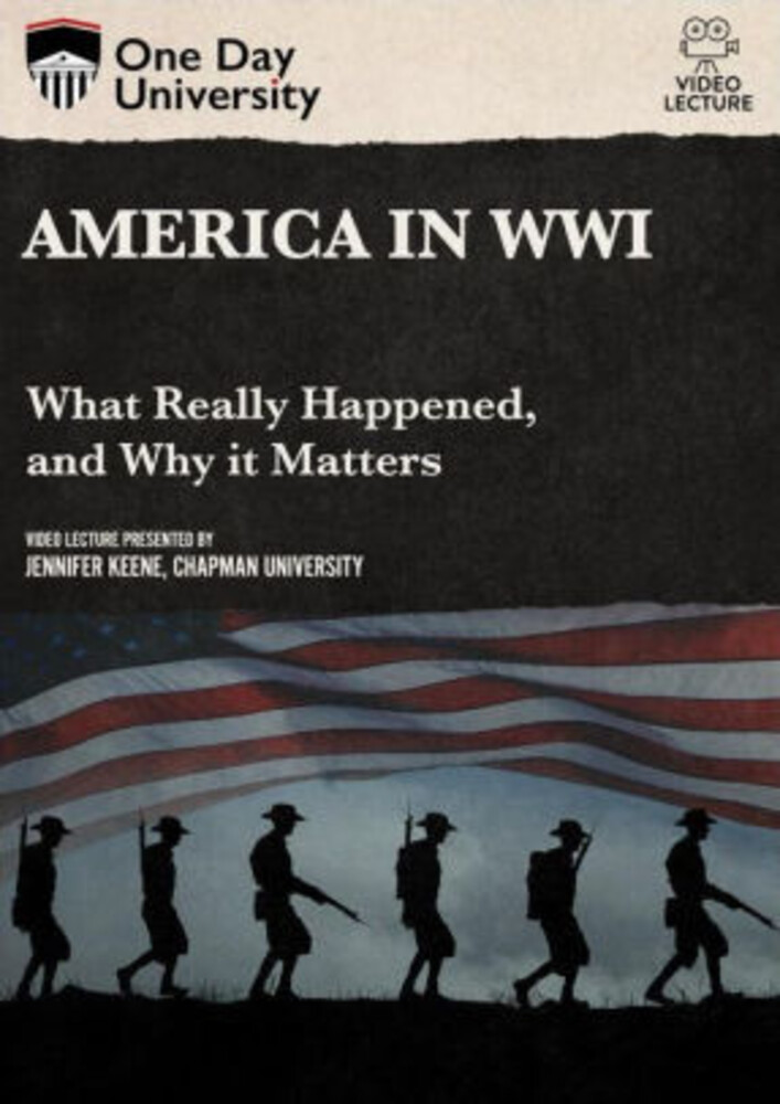 - America In Wwi: What Really Happened, And Why It