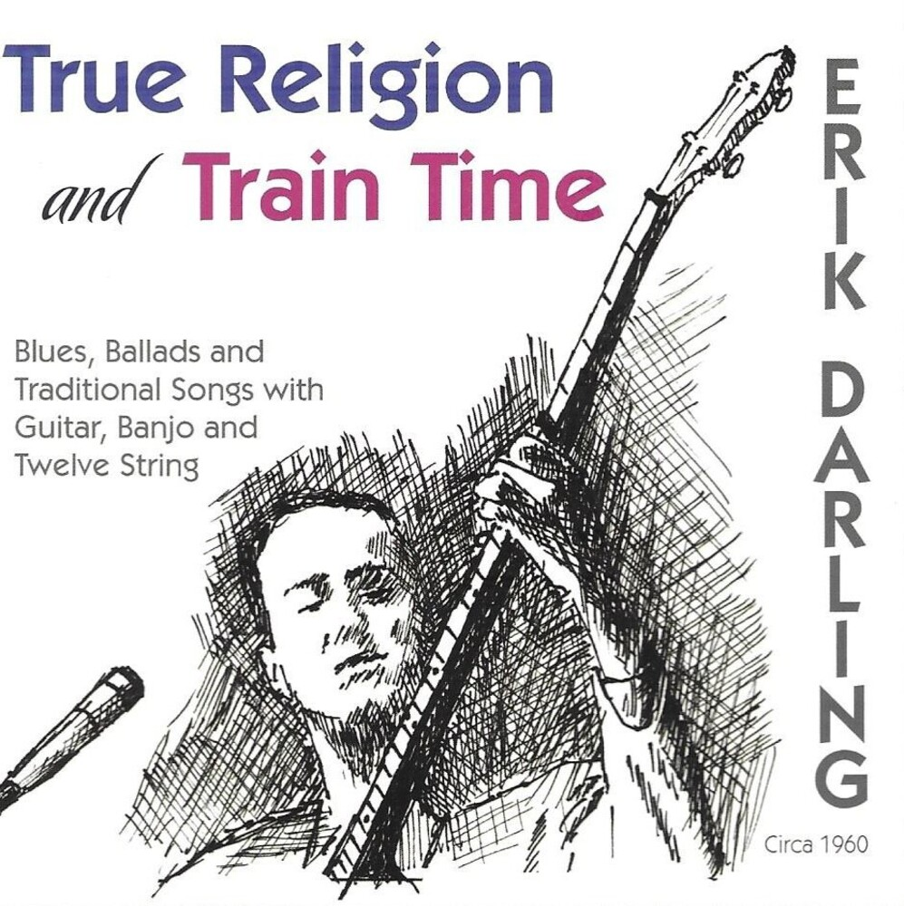 Erik Darling - True Religion & Train Time