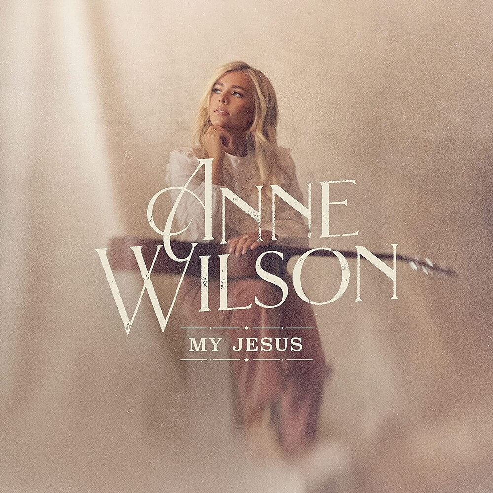Anne Wilson - My Jesus (Live In Nashville)