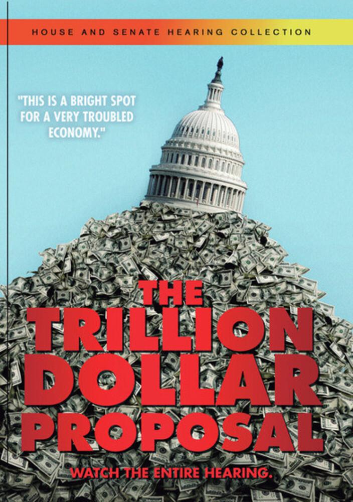 Trillion Dollar Proposal - The Trillion Dollar Proposal