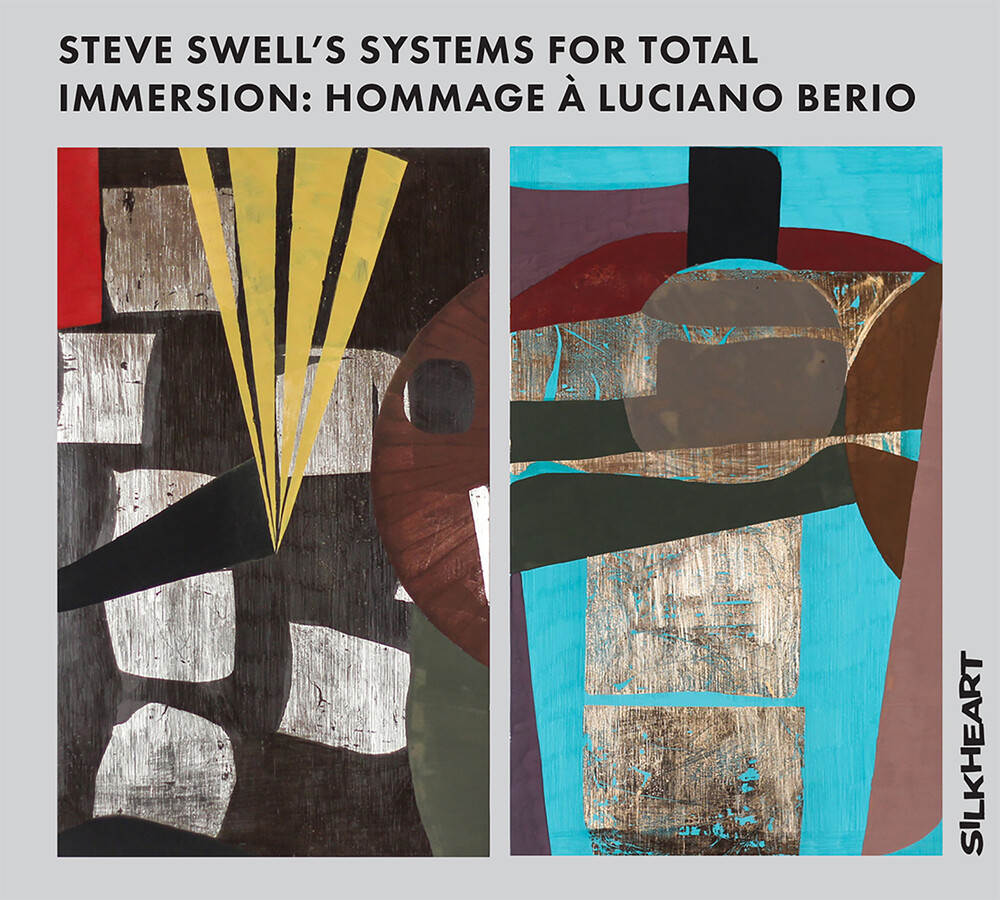 Steve Swell - Steve Swell's Systems For Total Immersion: Hommage A Luciano Berio