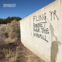 Boyracer - Fling Yr Bonnet Over The Windmill
