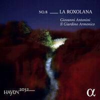 Haydn / Antonini / Il Giardino Armonico - Haydn 2032 / Roxolana 8