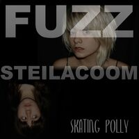 Skating Polly - Fuzz Steilacoom
