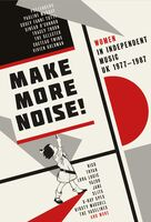 Make More Noise Women In Independent Music Uk - Make More Noise: Women In Independent Music Uk