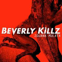 Beverly Killz - Iguana Mulata