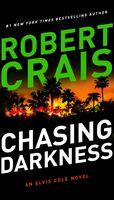 Crais, Robert - Chasing Darkness: An Elvis Cole Novel
