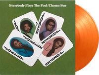 Chosen Few - Everybody Plays The Fool [Limited 180-Gram Orange Colored Vinyl]