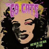 69 Cats / Jyrki 69 / Rat Scabies / Kim Nekroman - Seven Year Itch