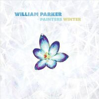 William Parker - Painters Winter [Download Included]