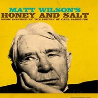 Matt Wilson Arts & Crafts - Honey & Salt (Music Inspired By Carl Sandburg)