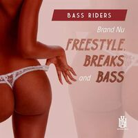 Bass Riders - Brand Nu Freestyle: Breaks And Bass