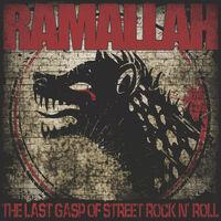 Ramallah - The Last Gasp Of Street Rock N' Roll