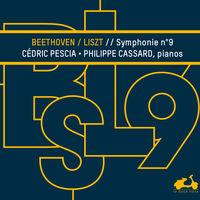 Philippe Cassard / Pescia,Cedric - Beethoven/Liszt: Symphony No. 9