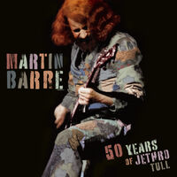 Martin Barre - 50 Years Of Jethro Tull