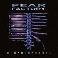 Fear Factory - Demanufacture [Deluxe] (Aniv)