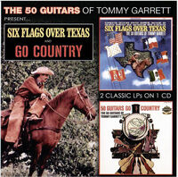 Tommy Garrett - Six Flags Over Texas & 50 Guitars Go Country