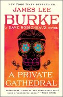 Burke, James Lee - A Private Cathedral: A Dave Robicheaux Novel