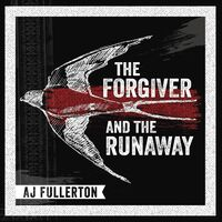 A Fullerton .J. - Forgiver And The Runaway